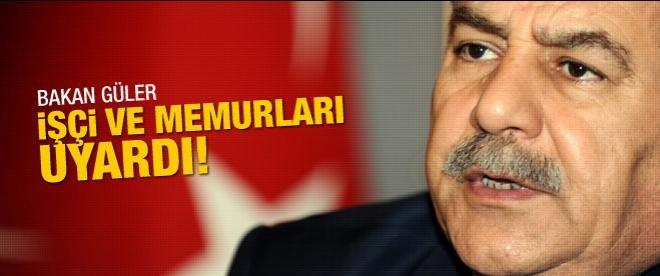 Bakan Güler'den işçi ve memurlara uyarı