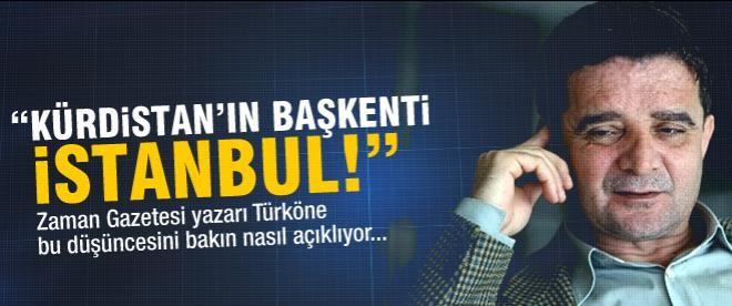 """""""Kürdistan'ın başkenti İstanbul!"""""""