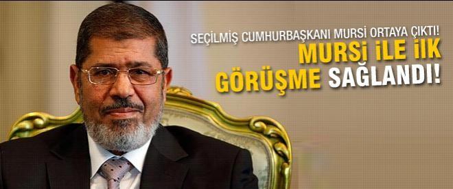 Mursi ile görüşme sağlandı