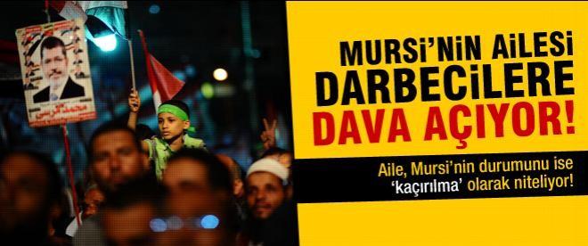 Mursi'nin ailesi, darbecilere dava açıyor!