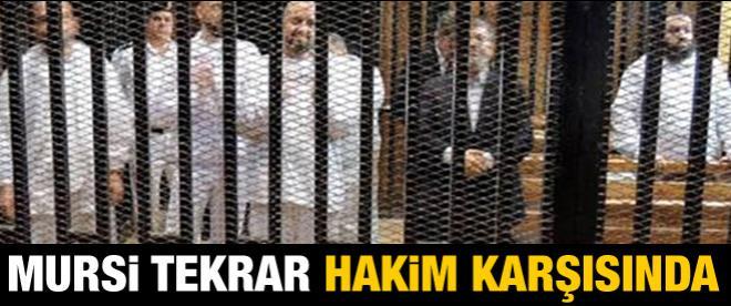 Mursi tekrar hakim karşısında