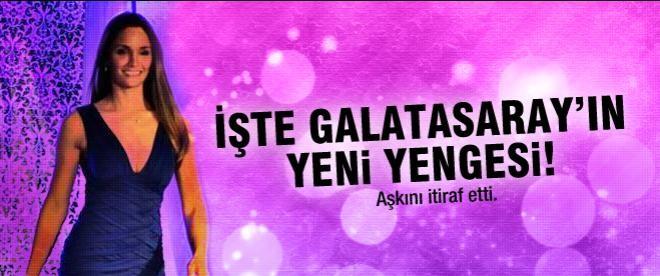 İşte Galatasaray'ın yeni yengesi!
