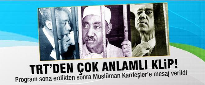TRT'de Müslüman Kardeşler'e anlamlı mesaj