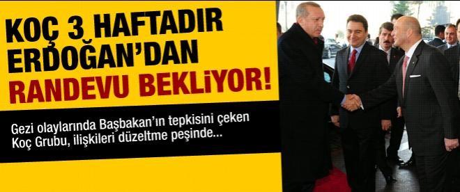 Koç 3 haftadır Erdoğan'dan randevu istiyor!