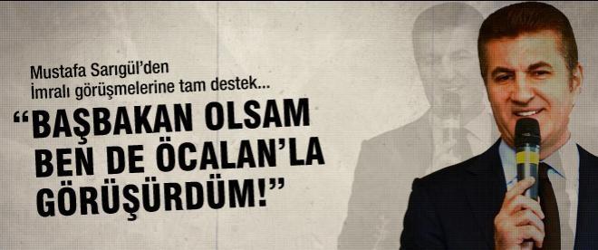 """Sarıgül: """"Başbakan olsam Öcalan'la görüşürdüm!"""""""