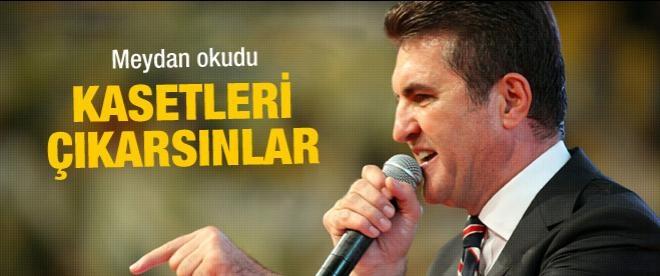 Mustafa Sarıgül: Kasetleri çıkarsınlar