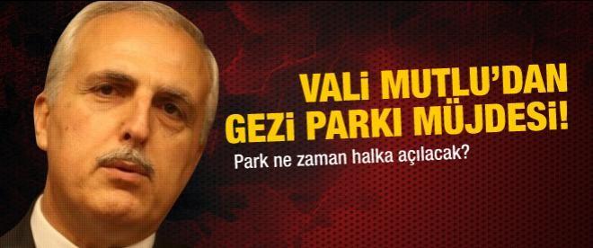 Vali Mutlu'dan Gezi Parkı müjdesi