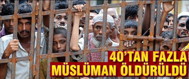 40'tan fazla Müslüman öldürüldü