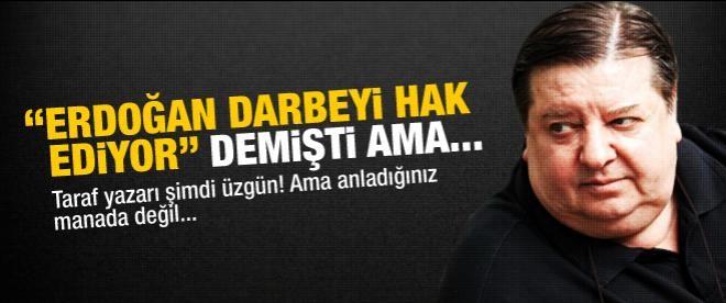 """""""Erdoğan darbeyi hak ediyor"""" diyen yazar üzgün!"""