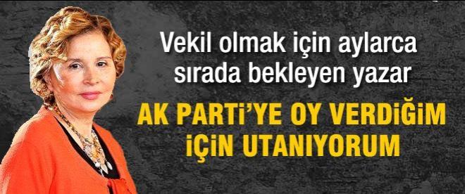 Nazlı Ilıcak: AK Parti'ye oy verdiğim için utanıyorum