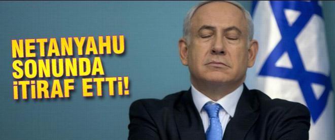 Netanyahu sonunda itiraf etti