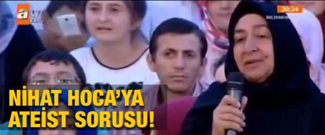 Nihat Hatipoğlu'na ateist sorusu