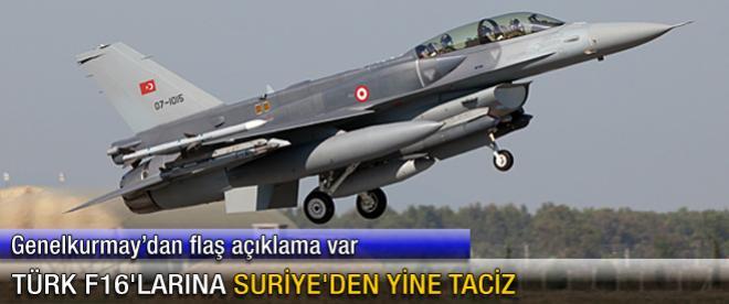 Türk F16'larına Suriye'den yine taciz