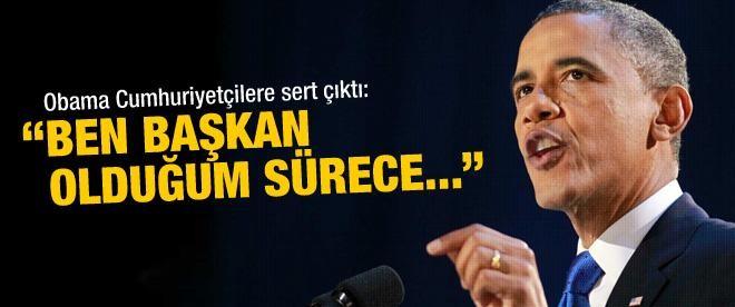 Obama: Ben başkan olduğum sürece...