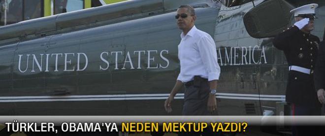 Türkler, Obama'ya neden mektup yazdı?