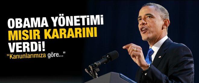 Obama yönetimi Mısır için karar verdi