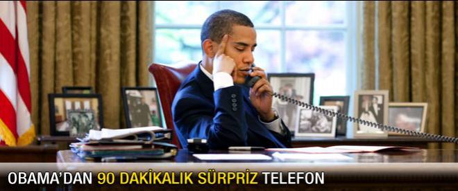 Obama'dan 90 dakikalık telefon!