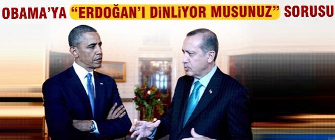"""Obama'ya """"Erdoğan'ı dinliyor musunuz?"""" sorusu"""