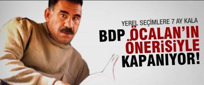 BDP Abdullah Öcalan'ın önerisiyle kapanıyor!