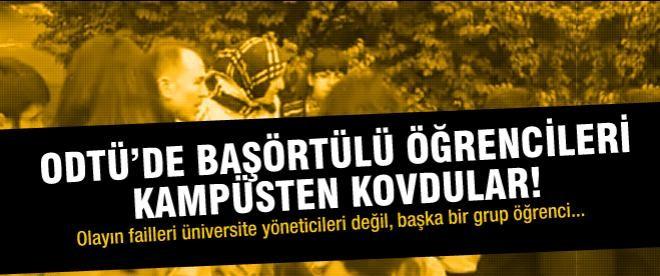 ODTÜ'de başörtülü öğrencileri kovdular