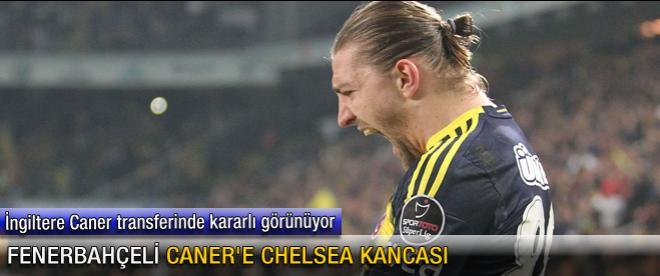 Fenerbahçeli Caner'e Chelsea kancası