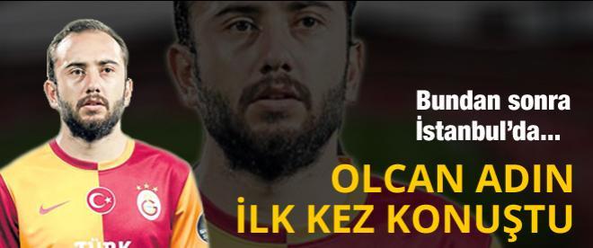 Olcan Adın Galatasaray transferi hakkında konuştu