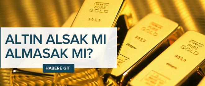 Altın alsak mı almasak mı?