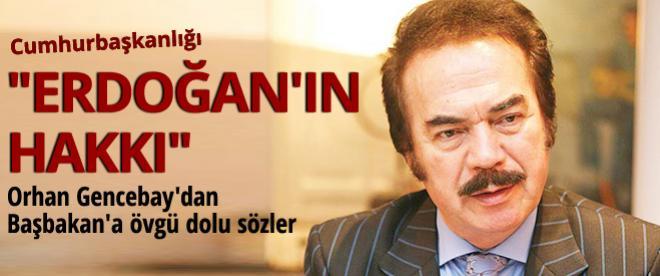 Orhan Gencebay: Cumhurbaşkanlığı Erdoğan'ın hakkı