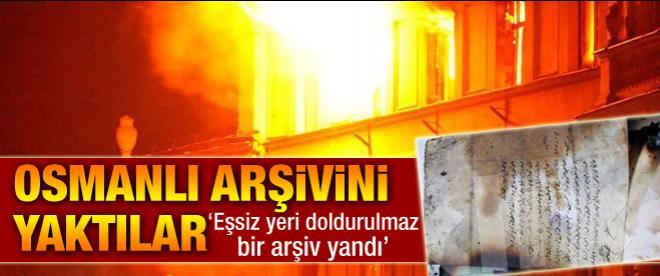 Osmanlı arşivini yaktılar