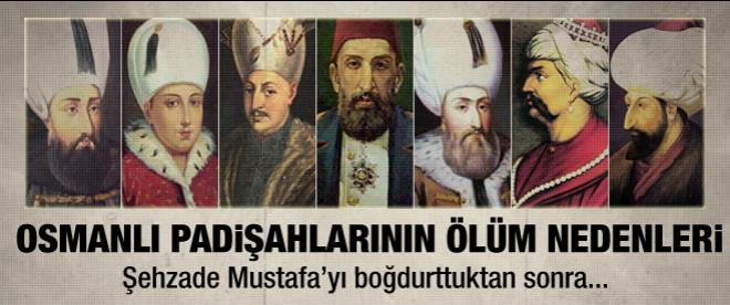 Osmanlı Padişahları neden öldü?