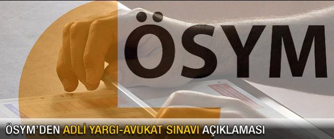 ÖSYM'den adli yargı-avukat sınavı açıklaması