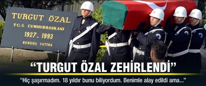 'Turgut Özal zehirlendi'
