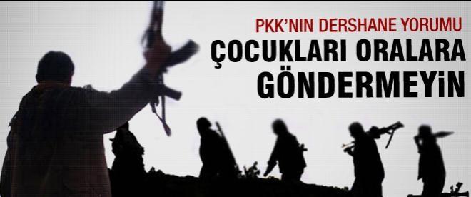 PKK'nın dershane yorumu: Çocukları dershanelere göndermeyin