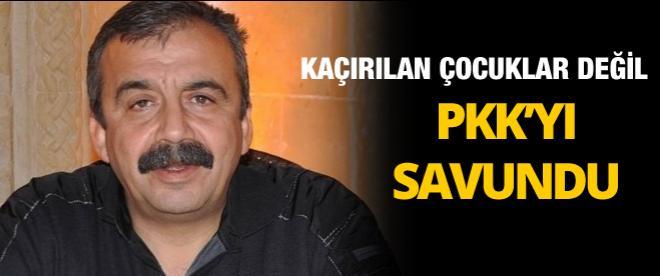 Kaçırılan çocukları değil, PKK'yı savundu