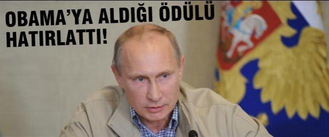 Putin Obama'ya aldığı ödülü hatırlattı