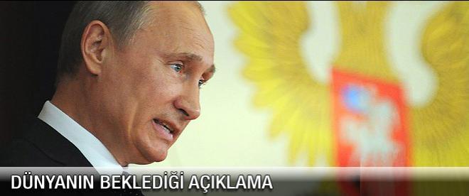 Putin'den dünyanın beklediği açıklama