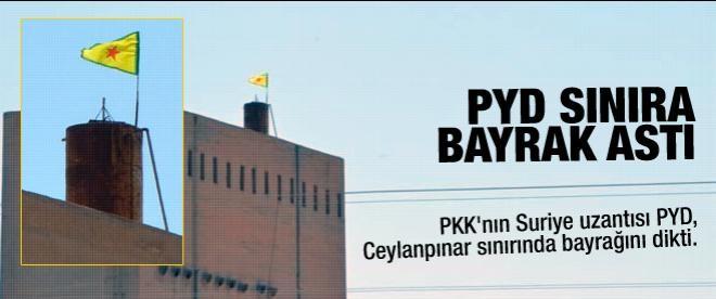 PYD sınıra bayrak astı!