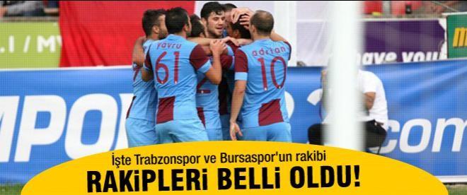 Bursaspor ve Trabzonspor'un rakipleri belli oldu