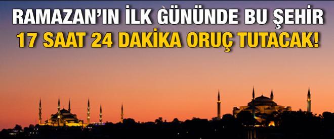 Ramazan'ın ilk gününde İstanbullular kaç saat oruç tutacak?