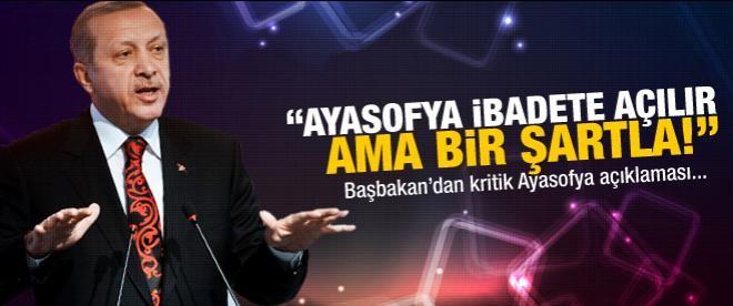Erdoğan Ayasofya'yı bir şartla açacak