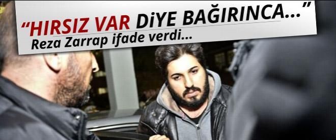 Reza Zarrab: Hırsız var diye bağırınca...