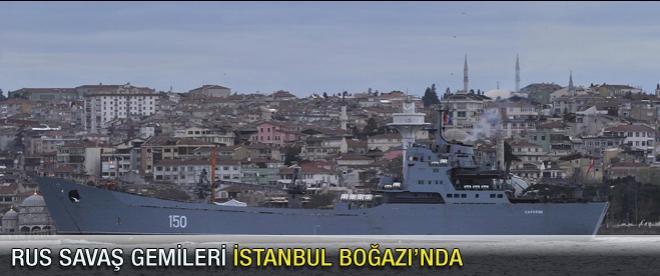 Rus savaş gemileri İstanbul Boğazı'nda