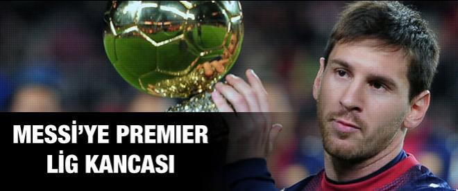 Messi'ye Premier Lig kancası!