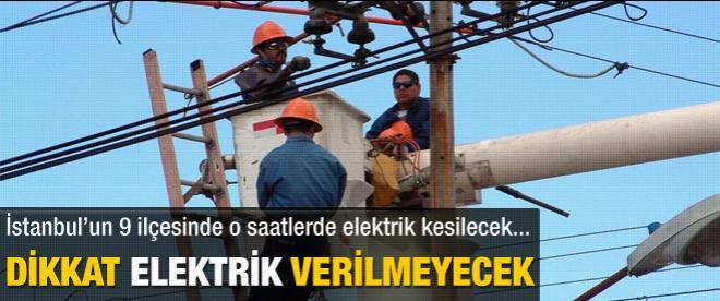 Dikkat İstanbul'da elektrik kesilecek!