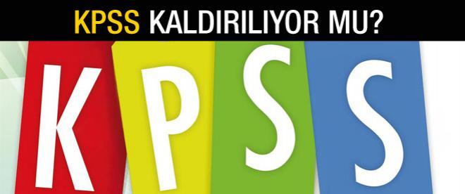 KPSS kaldırılıyor mu?