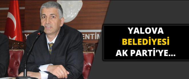 Yalova Belediyesi AK Parti'ye geçti!