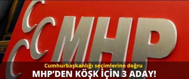MHP'den Köşk için 3 isim!