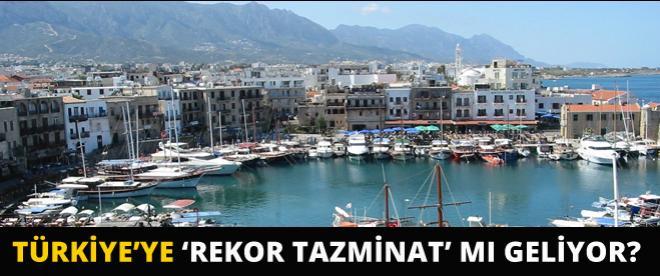 Türkiye'ye rekor tazminat mı geliyor?