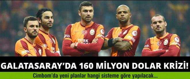 Galatasaray'da 160 milyon dolar krizi!