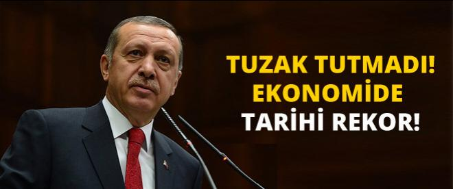 Tuzak tutmadı, Ekonomide tarihi rekor!